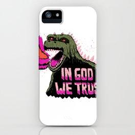 In Godzilla We Trust iPhone Case