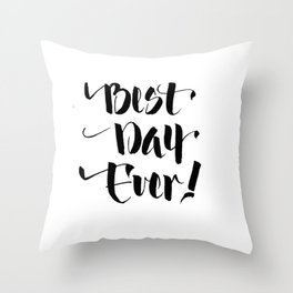 Best Day Ever Brush Calligraphy Throw Pillow