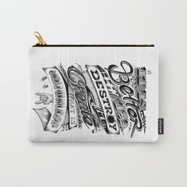 It is better to Destroy than to Create what is meaningless Carry-All Pouch