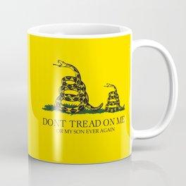 Dont tread on me or my son ever again Gadsden flag yellow Coffee Mug