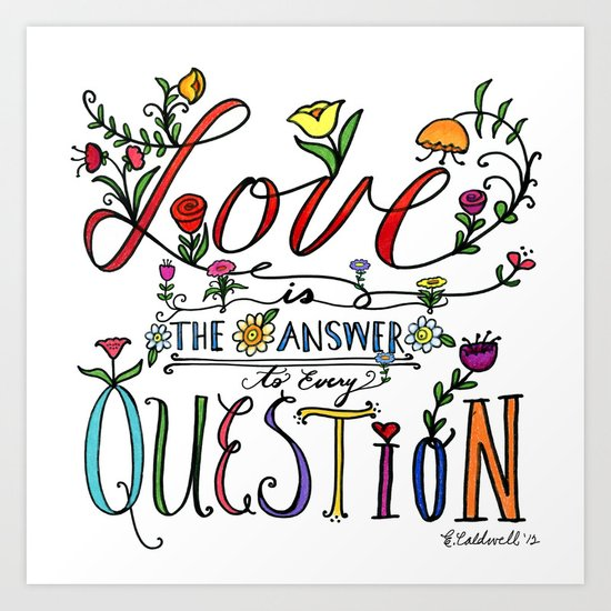 Love is the Answer Art Print