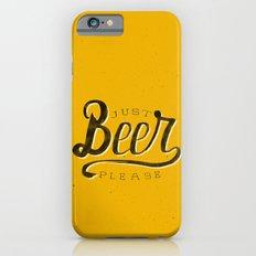 Just Beer Please Slim Case iPhone 6s