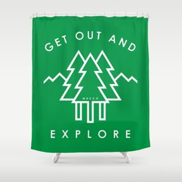 Get Out and Explore Shower Curtain