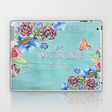 Be awesome today - Roses Flowers and Typography Laptop & iPad Skin