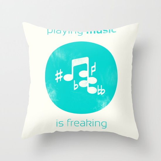 Playing Music is Freaking Hard. Throw Pillow