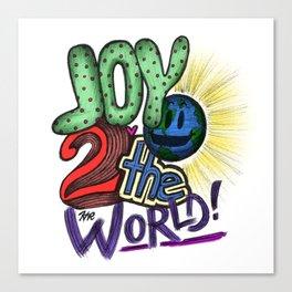 Joy 2 the World Canvas Print