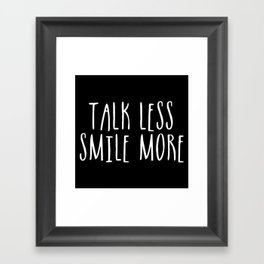 Talk Less, Smile More (inverted) Framed Art Print
