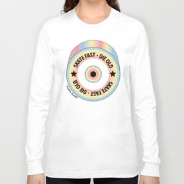 Skate Fast - Die Old Pop Long Sleeve T-shirt