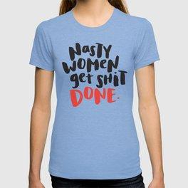Nasty Women Get Shit Done T-shirt