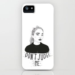 Don't Judge Me iPhone Case