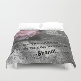 Be The Change You Wish To See In The World Duvet Cover