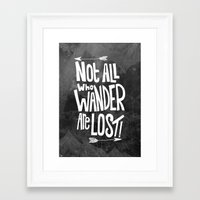 not all who wander are lost Framed Art Prints featuring Not all who wander are lost! by  Steve Wade ( Swade)