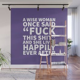 A Wise Woman Once Said Fuck This Shit (Ultra Violet) Wall Mural
