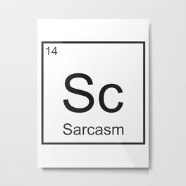 Sarcasm element Metal Print