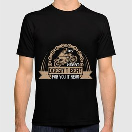 my heart doesn't beat for you it revs T-shirt