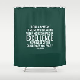 Being A Spartan To Me Shower Curtain