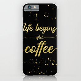 TEXT ART GOLD Life begins after coffee iPhone Case