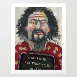 Genghis Khan's Vegas Arrest Art Print