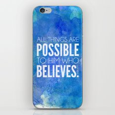 Mark 9:23. All things are possible to him who believes. iPhone & iPod Skin