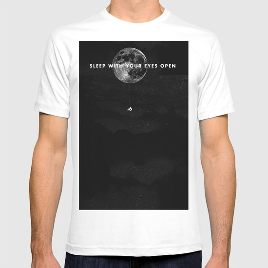 Sleep With Your Eyes Open T-shirt