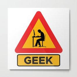 Geek Sign Metal Print