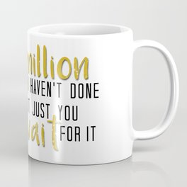 there's a million things i haven't done Coffee Mug