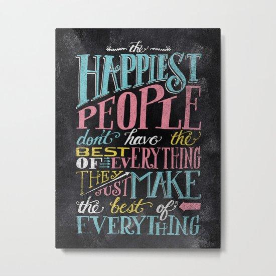 THE HAPPIEST PEOPLE... Metal Print