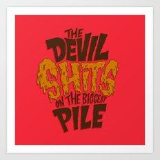 The Devil Shits... Art Print