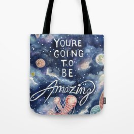 you're going to be amazing Tote Bag