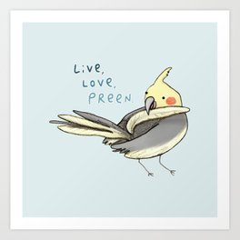 Live, Love, Preen Art Print