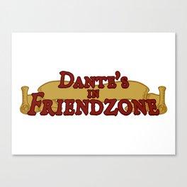 Dante's In Friendzone Canvas Print