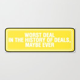 Worst Deals Canvas Print