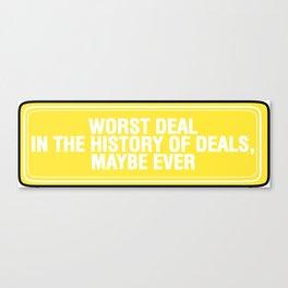 Worst Deals Canvas Print