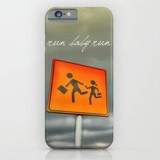 Run baby run!!! iPhone 6s Slim Case