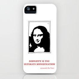 SIMPLICITY IS THE  ULTIMATE SOPHISTICATION..Leonardo Da Vinci.. iPhone Case