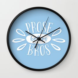 Prose Before Bros - Book Nerd Quote - White On Blue Wall Clock