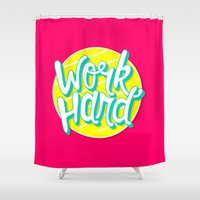 work hard Shower Curtains featuring Work Hard by Chelsea Herrick