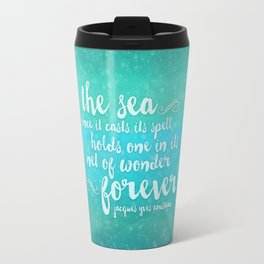 The Sea - Quote from Jacques Cousteau Travel Mug