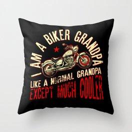 I Am A Biker GrandPa Like A Normal Grandpa Except Much Cooler Throw Pillow