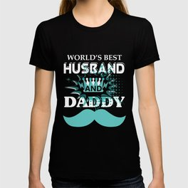 Men's Worlds Best Husband and Daddy Fathers Day T-Shirt T-shirt