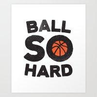 Ball So Hard Art Print