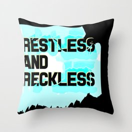 Restless and Reckless Throw Pillow