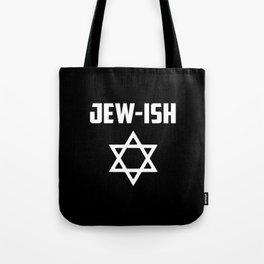 Jew-ish funny quote Tote Bag