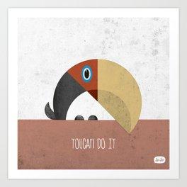 """Toucan do it"" Art Print"
