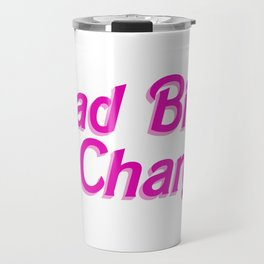 Head Bitch In Charge Travel Mug