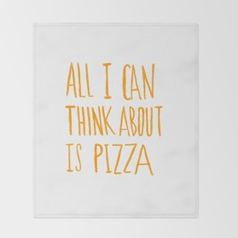 All I Can Think About Is Pizza Throw Blanket