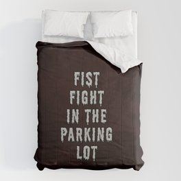 FIST FIGHT IN THE PARKING LOT  Comforters