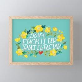Don't Fuck It Up, Buttercup Framed Mini Art Print