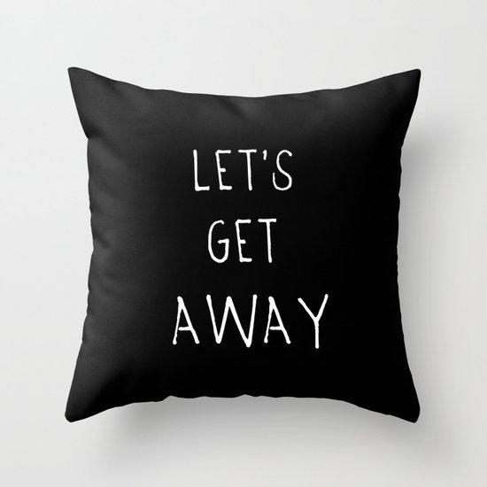 Let's Get Away Throw Pillow