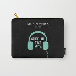 Noise-Cancelling — Music Snob Tip #808 Carry-All Pouch